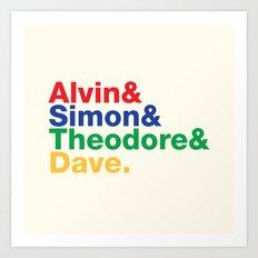 ALVIN&SIMON&THEODORE&DAVE. Art Print