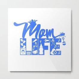 Mom LIFE Blue Metal Print