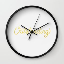 You're Outstanding (White Edition) Wall Clock