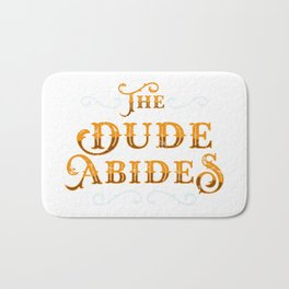 Dude Abides Cool Gift Idea Bath Mat