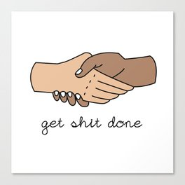 Get Shit Done Canvas Print