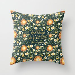 And though she be but little, she is fierce (FFP1) Throw Pillow