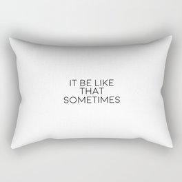 It Be Like That Sometimes, Inspirational Art Rectangular Pillow