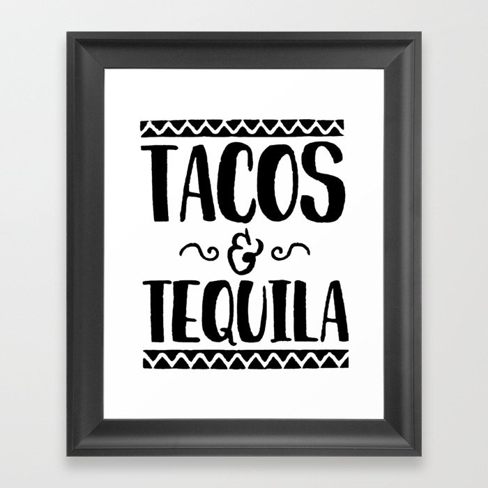 Tacos And Tequila Framed Art Print By Andeart Society6