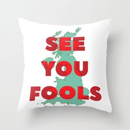 See You Fools Throw Pillow