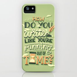 Write like you're running out of time iPhone Case