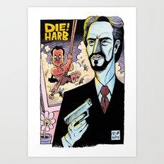 DIE! HARB Art Print