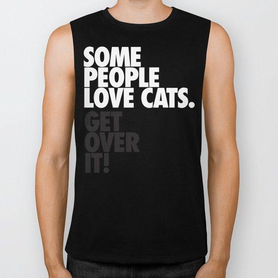 Some People Love Cats. Get Over It! Biker Tank