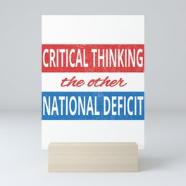 Critical Thinking the Other National Deficit American Humor Mini Art Print