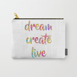 Dream Create Live #sabidussi #motivational #typography #society6 Carry-All Pouch