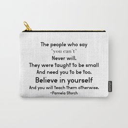 Believe in Yourself Quote Carry-All Pouch
