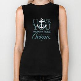 I Love You Deeper Than the Ocean Biker Tank
