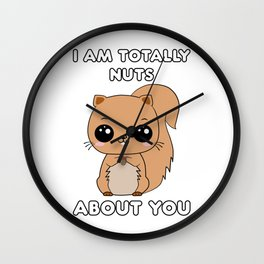I Am Totally Nuts About you Wall Clock