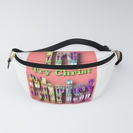 Try Christ! Fanny Pack