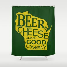 Green and Gold Beer, Cheese and Good Company Wisconsin Shower Curtain