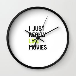I Just Really Like Movies Film School Wall Clock