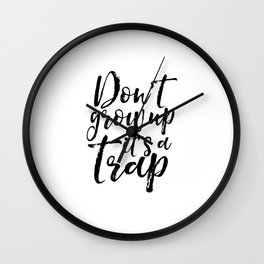 Don't Grow Up it's A Trap, Dr  Quote,Kids Gift,Nursery, Finny,Kids Room Decor,Quote Prints Wall Clock