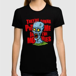 They're Gonna Put Me In The Movies T-shirt
