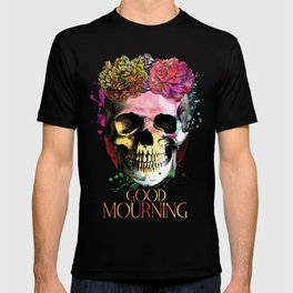 Good Mourning T-shirt