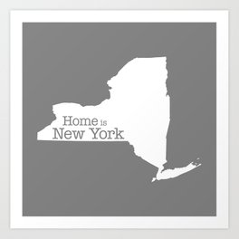 Home is New York - State outline on gray Art Print