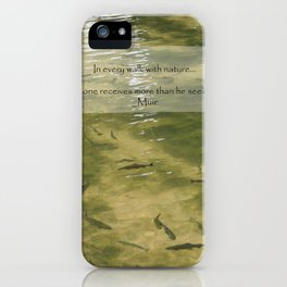 Every Walk With Nature iPhone Case