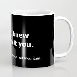 Brokeback mountain quote Coffee Mug
