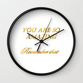 you are so amazzing 2 ( https://society6.com/vickonskey/collection ) Wall Clock
