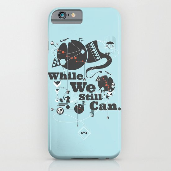 While We Still Can. iPhone & iPod Case