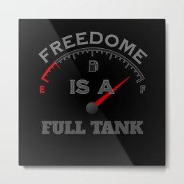 Freedome Is A Full Tank - Biker Design Metal Print