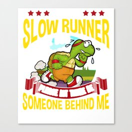 Slow Runner Please Let There Be Someone Behind Me Canvas Print