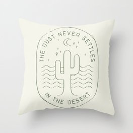 DUST NEVER SETTLES IN THE DESERT Throw Pillow