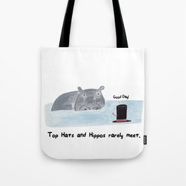 Top Hats and Hippos rarely meet.  Tote Bag