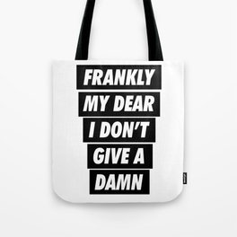 Frankly My Dear I don't Give A damn Tote Bag