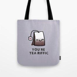 You're Tea-Riffic Tote Bag