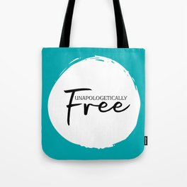 Unapologetically Free Tote Bag