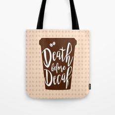 Death before Decaf - Coffee Tote Bag