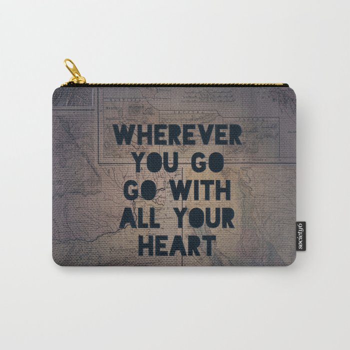 Go With All Your Heart Carry-All Pouch