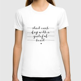 Start Each Day With a Grateful Heart black and white monochrome typography poster design T-shirt