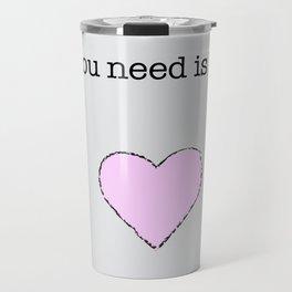 All You Need Is Love lyric art Travel Mug