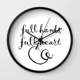full hands, full heart Wall Clock