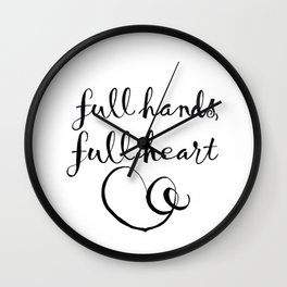 full hands, full heart Wall Clock