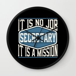 Secretary  - It Is No Job, It Is A Mission Wall Clock