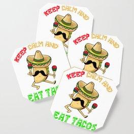 Keep Calm And Eat Tacos  - Cinco De Mayo Coaster
