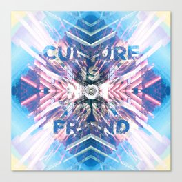 Culture is NOT Your Friend Canvas Print