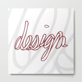 """Design"" Hand Lettering Metal Print"