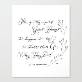 """Quietly Expected""- Zelda Fitzgerald quote Canvas Print"