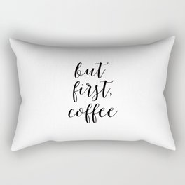 Printable Art,But First Coffee,Bar Decor,Office Decor,Kitchen Decor,Inspirational Quote,Wall Art Rectangular Pillow
