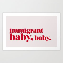 Immigrant Baby Art Print