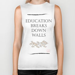 Education Breaks down walls Biker Tank