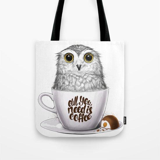 Owl you need is coffee Tote Bag